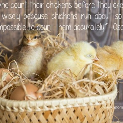 Counting Chickens Before They Hatch