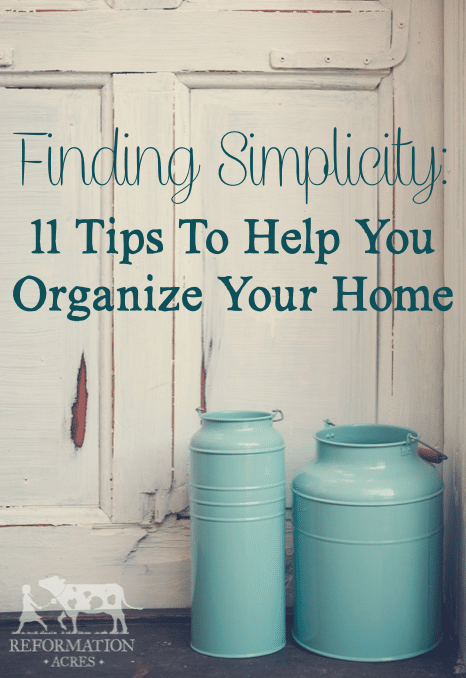 'Cause life doesn't have to be chaotic and out of control- Finding Simplicity: 11 Tips To Help Your Organize Your Home