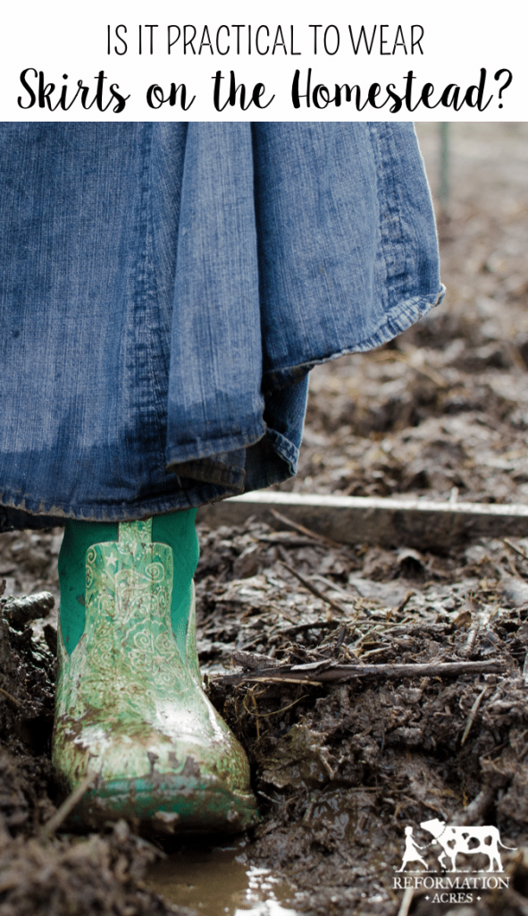 Is it really practical to wear skirts on the homestead?