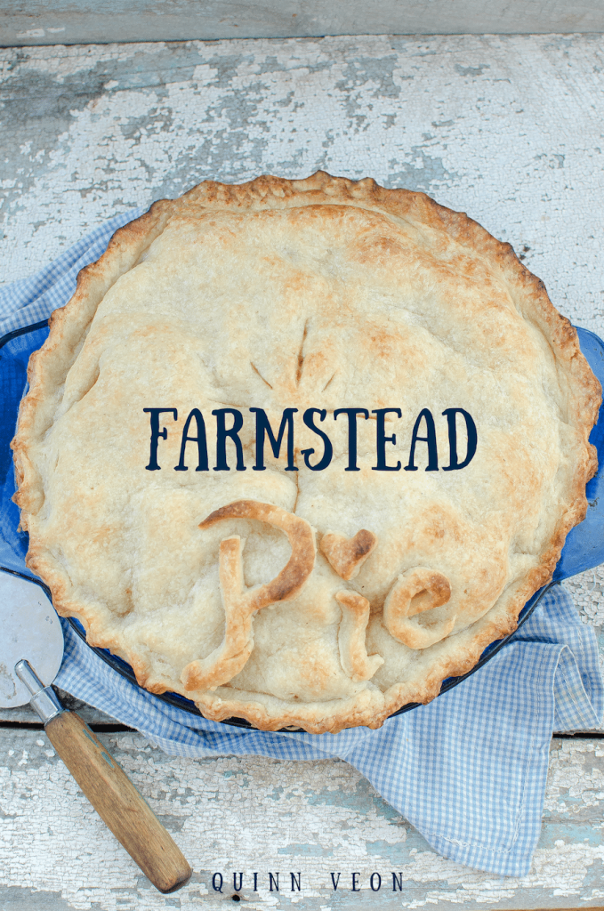 Farmstead Pie: Over 15 recipes for scratch-baked homestead pies