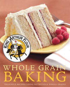 King Arthur Flour: Whole Grain Baking